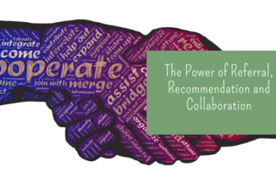 The Power of Referral, Recommendations and Collaboration
