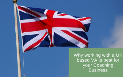 Why working with a UK based Virtual Assistant is best for your Coaching Business