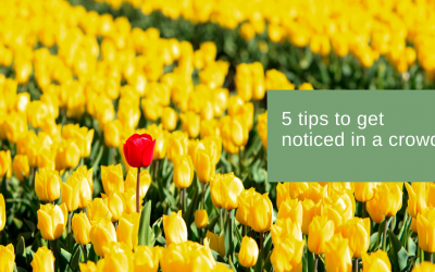 5 tips to get noticed in a crowd