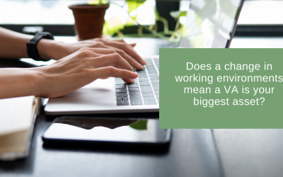 Does a change in working environments mean a VA is your biggest asset?