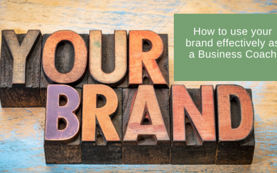 How to use your brand effectively as a Business Coach